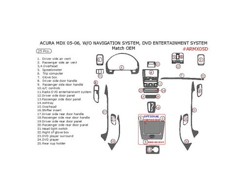 Acura MDX 2005-2006 interior dash kit, Without Navigation System, With DVD Entertainment System, 25 Pcs., OEM Match.