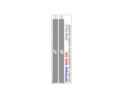 Nissan 350Z 2003-2009 interior dash kit, Optional Door Sills Without Aluminum Kick Plates Package, 2 Pcs.